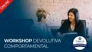 Workshop Devolutiva Comportamental (Online | Ao Vivo)